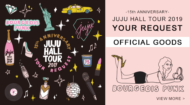 -15th ANNIVERARY- JUJU HALL TOUR 2019「YOUR REQUEST」グッズ